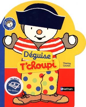 Déguise T'Choupi