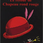 Retour du Chapeau Rond Rouge