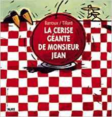 la cerise géante de monsieur jean